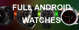 Full Android Watches